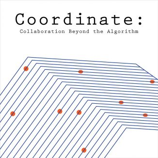 CA050: COORDINATE: COLLABORATION BEYOND THE ALGORITHM | VARIOUS ARTISTS