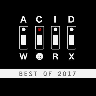 VA - AcidWorx (Best of 2017)